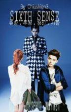 SIXTH SENSE [Fanfic EXO Hunhan] by chiully