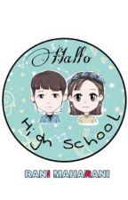 Hello, High School [TAMAT] by raanimh