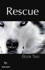 Rescue(Book 2) by nat-ann