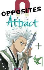 Opposites Attract (Toshiro Hitsugaya) Temporary Construction! by ImperfectWonders