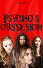 Psycho's Obsessions #Wattys2018 by iceprincess_078