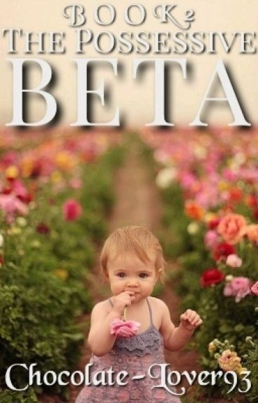 The Possessive Beta book 2|| Completed