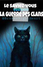Le Saviez-Vous version La Guerre Des Clans 2 by BrokenNightHeart