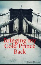 Bringing my Cold Prince Back by QueenPhyren