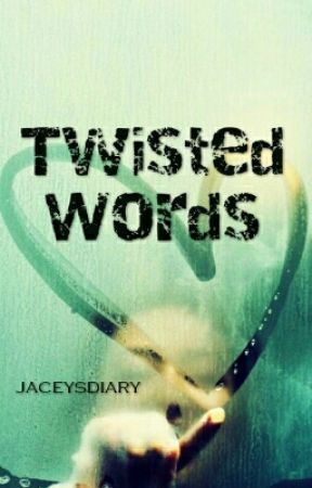 Twisted Words by jaceysdiary