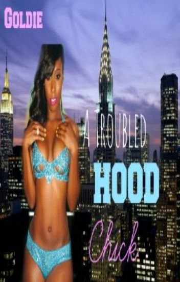 A Troubled Hood Chick (An Urban Fiction) [EDITING]