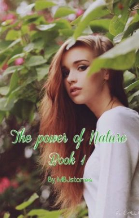The power of Nature book 1 ( PÅ PAUSE ) by MBJstories