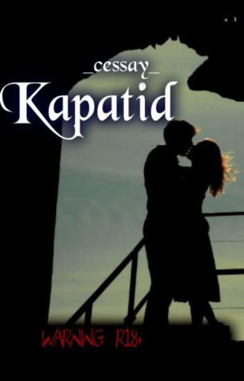 Kapatid (SPG) [on-going] #Wattys2016 - Princess Picar - Wattpad
