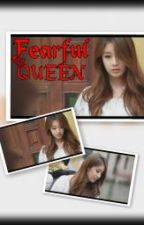 ♕ Fearful Queen ♕ by RMathLover_18