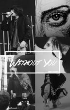 Without You || Oliver Sykes by MaryJanexbmth