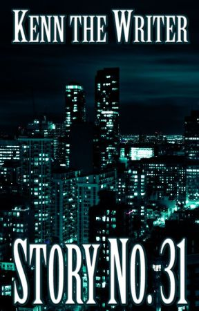 STORY NO. 31 (ON GOING) by KennTheWriter