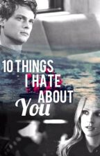 10 Things I Hate About You by Jeid4Geeks