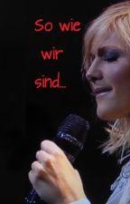 So wie wir sind - Helene Fischer Story by Freaki02