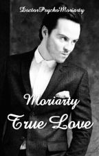Moriarty-True Love  by DoctorAngelMoriarty