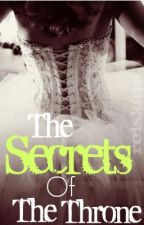 The Secrets of the Throne (sequel to The Girl behind the Throne) - ON HOLD by roiskate