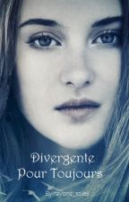 Divergente Pour Toujours by rayons_soleil