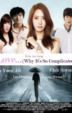 Love...( Why So Complicated?) [YoonWon FF] by kimaejung