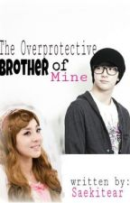 The Overprotective Brother Of Mine by saekitear