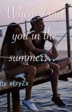 When I Met You In The Summer(shqip) by xEryZx