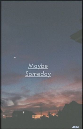 maybe someday ☾narry