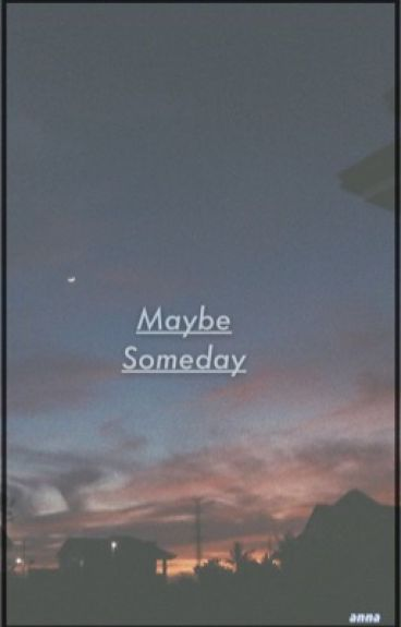 maybe someday ☾narry