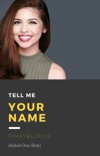 Tell Me Your Name (AlDub One-Shot) by pinayblonde