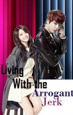 Living with the Arrogant Jerk  by FragileRock