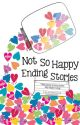 Not So Happy Ending Stories (Published under Psicom Publishing Inc.,) by TheLadyInBlack09