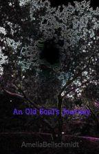 An Old Soul's Journey by AmeliaBeilschmidt