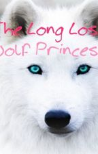 The Long Lost Wolf Princess by Aztec_Warrior1234