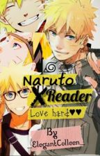 Naruto x reader Love hard  by michanOppine
