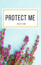 Protect Me ; by -Qeelism