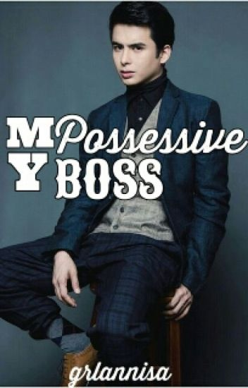 My Possessive Boss (On Going)