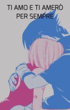 Ti amo e ti amerò per sempre [REVISIONE] by Ten_Ten_Ninja