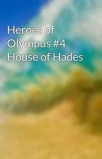 Heroes of Olympus #4 House of Hades by Atalanta97