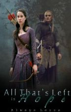 All That's Left is Hope [a LOTR fan fiction] by Always_Lozza