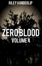Zero Blood: Volume 4 by RileyVanderlip