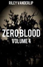 Zero Blood: Volume 4 by RileyVanderlip