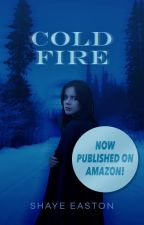 Cold Fire by shayebay