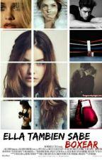Ella también sabe boxear (La Dejo. Quien Quiera La Puede Seguir) by ApoloAfrodita