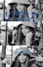 Viviendo con los Playboys (En Pausa)  by Belive1004