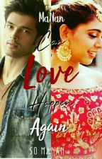 MaNan - Can Love Happen Again? by so-manan