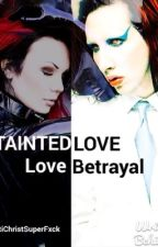 Tainted love #wattys2015 (Marilyn Manson fanfic) UNDER EDITING. by antichristsuperfxck