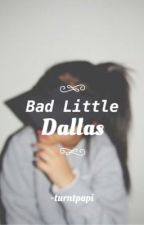 Bad Little Dallas by -turntpapi