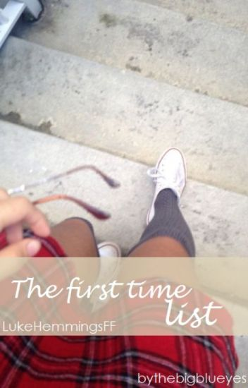 The First Time List • L.H