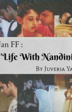 MaNan FF : Life With Nandini by 18yasmn
