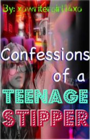 Confessions of a Teenage Stripper by xowritergirl14xo
