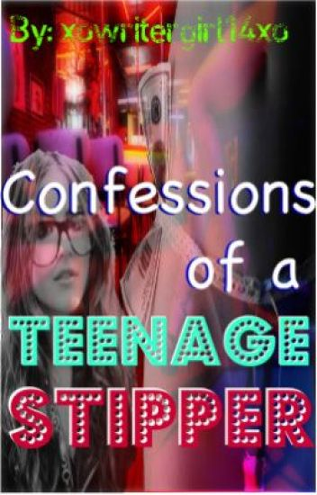Confessions of a Teenage Stripper