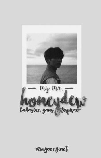 My Mr. Honeydew ! : Bahagian Yang Terpisah