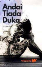 2) Andai Tiada Duka by nhsaaddiah